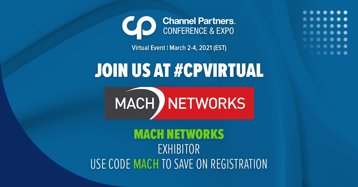 Join MACH Networks at the preeminent channel event of the spring, Virtual Channel Partners 2021.